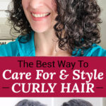 "photo collage of a smiling woman with glossy, full, and well-defined curls. Text overlay says: ""The Best Way To Care For & Style Curly Hair (which products & how to cut it)!"""