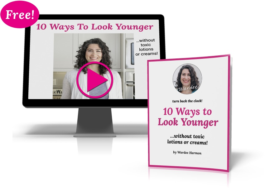 screenshot of a free eBook and video titled: 10 Ways to Look Younger...without toxic lotions or creams! by Wardee Harmon""