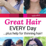"""4 photo collage of the """"before"""" and """"after"""" of two women: hair that is frizzy before, hair that is glossy and smooth after. Text overlay says: """"Great Hair EVERY Day ...plus help for thinning hair!"""""""