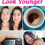 "photo collage of a hot drink in a mug, a pedometer showing the number of steps taken that day, a woman with and without makeup, and a woman and a small boy smiling together. Text overlay says: ""How To Look Younger (natural anti-aging tips!)"""