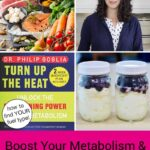 "Photo collage of yogurt parfaits; an array of healthy, nutrient-dense foods including seafood, fruits, and vegetables; a youthful-looking woman; and a book called Turn Up The Heat by Philip Goglia. Text overlay says: ""Boost Your Metabolism & Increase Energy Naturally (how to find YOUR fuel type!)"""