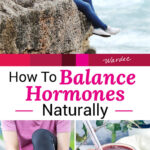 "photo collage of a woman at the ocean, a woman tying her shoes, and a woman's hand holding up a smoothie. Text overlay says: ""How To Balance Hormones Naturally (all about female hormones & why we need them!)"""